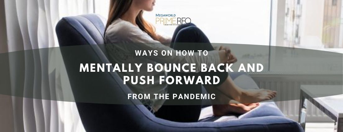 Ways on How to Mentally Bounce Back and Push Forward from the Pandemic
