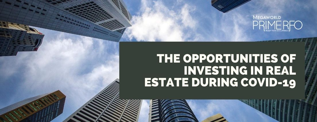 The Opportunities of Investing In Real Estate During Covid-19