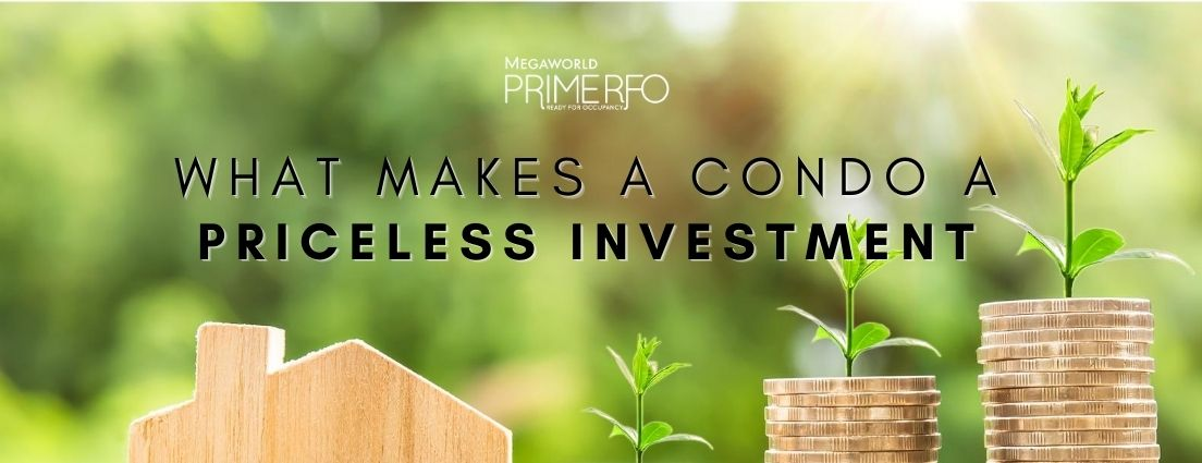 What Makes A Condo A Priceless Investment?