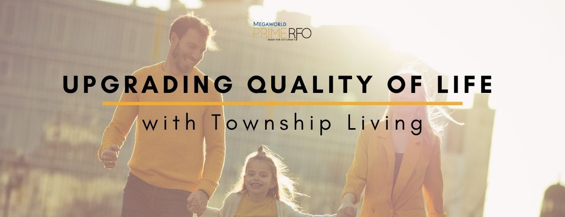 Upgrading Quality of Life with Township Living