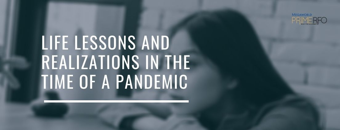 Life Lessons And Realizations In The Time Of A Pandemic