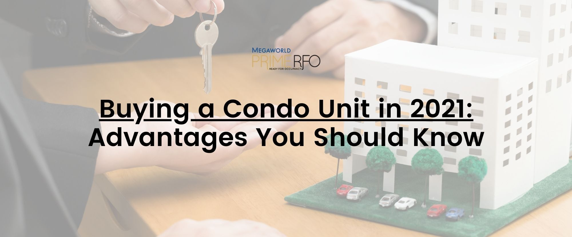 Buying a Condo Unit in 2021: Advantages You Should Know