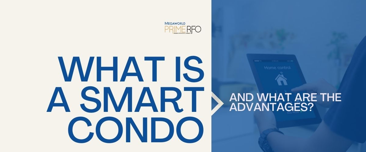 What is a Smart Condo and What are the Advantages?